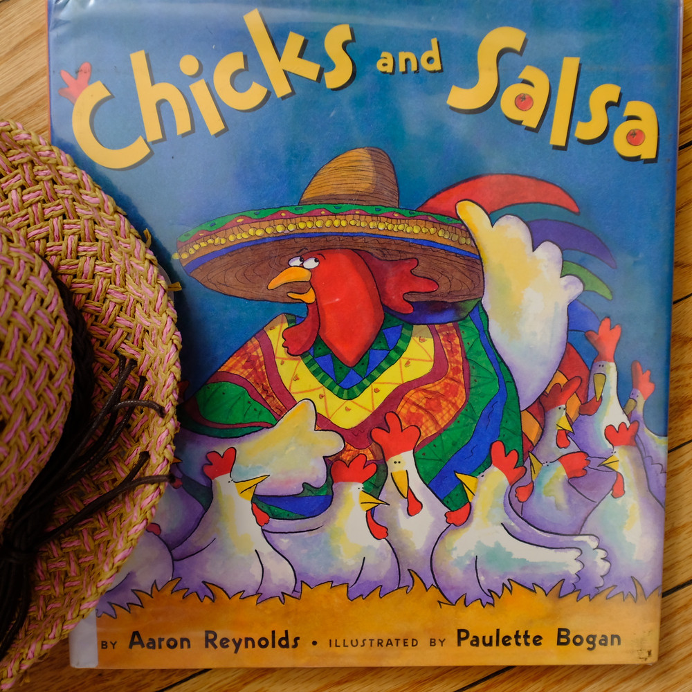 Chicks and Salsa by Aaron Reynolds illustrations by Paulette Bogan