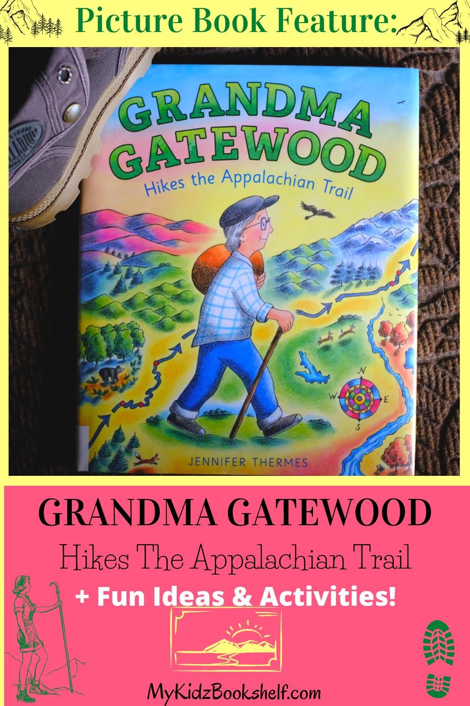 Grandma Gatewood Hikes The Appalachian Trail by Jennifer Thermes Pinterest pin shows woman hiking through mountinnst