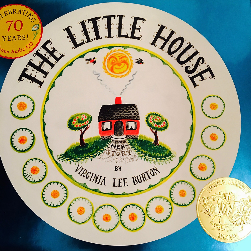 Book cover of The Little House by Virginia Lee Burton shows a little house on a hill with two trees on either side and the sun shining and winking overhead. A Caldecott Winner badge on lower corner