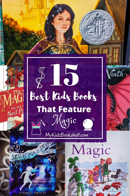 15 Best Kids Books that feature Magic with Ella Enchanted Serafina, Misfits, Magic Treehouse,