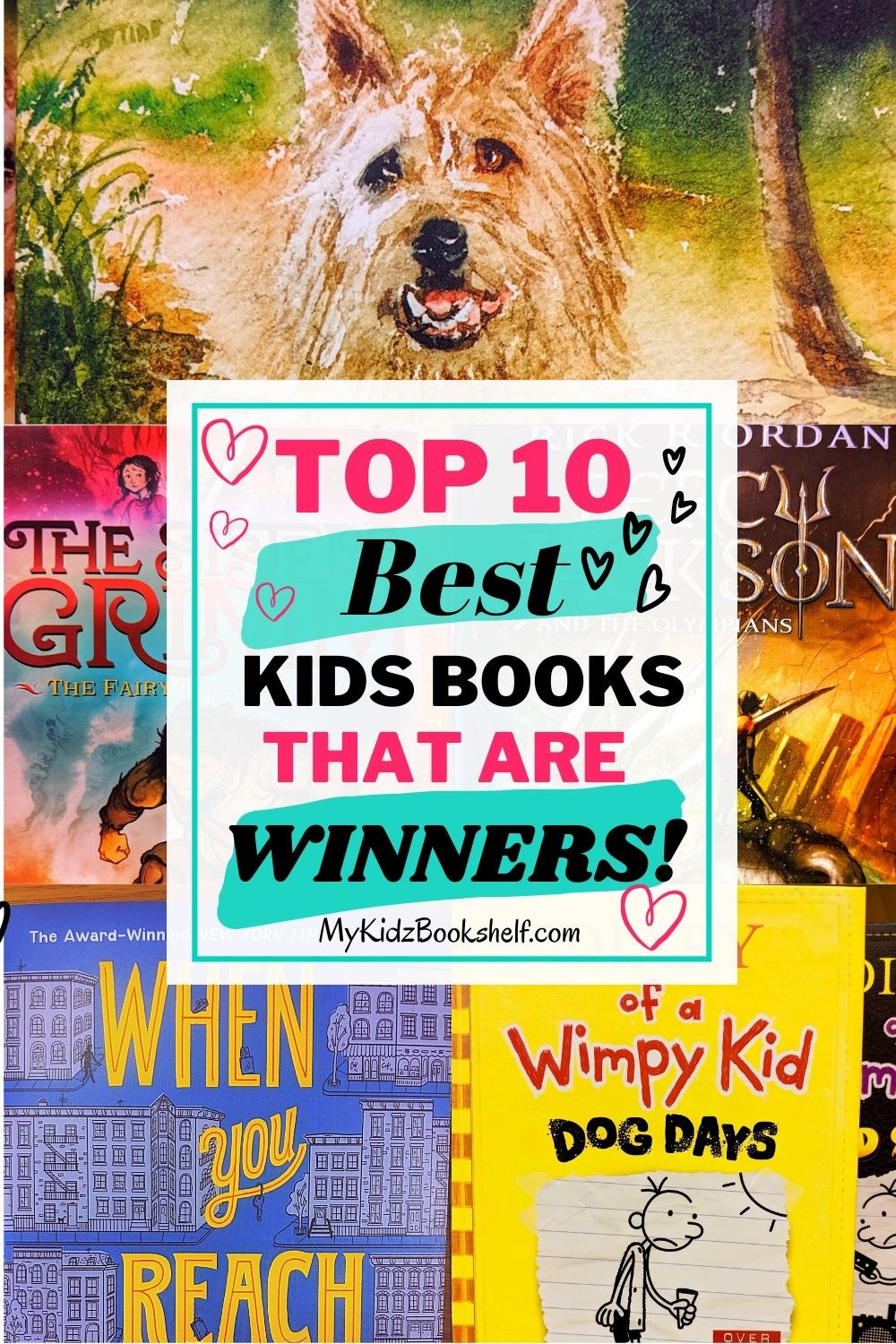 Top 10 Best KidsBooks that Are Winners Pinterest pin by My Kidz Bookshelf shows book covers one with dog
