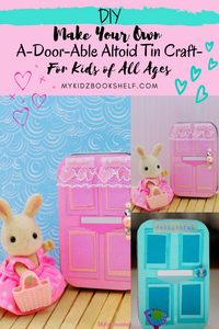 DIY - Make Your Own A-Door-Able Altoid Tin Craft for Kids of All Ages! Pin for Pinterest with pics of Altoid tins and Sylvanian Families