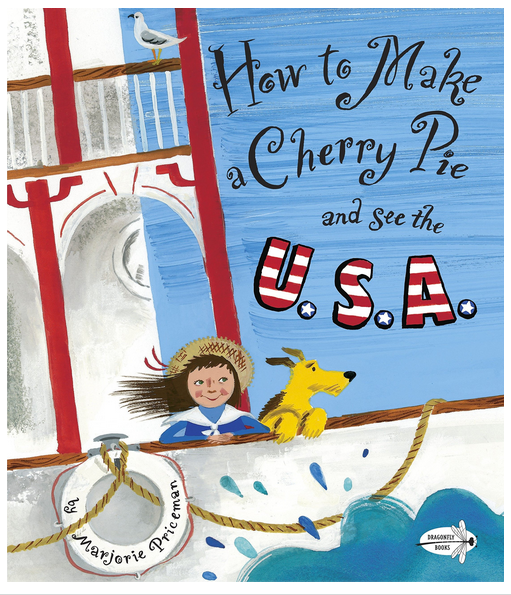 how to make a cherry pie and see the U.S.A. picture books for July fourth Holiday celebrate with kids