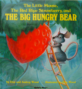 strawberry the little mouse the red ripe strawberry and the big hungry bear book picture
