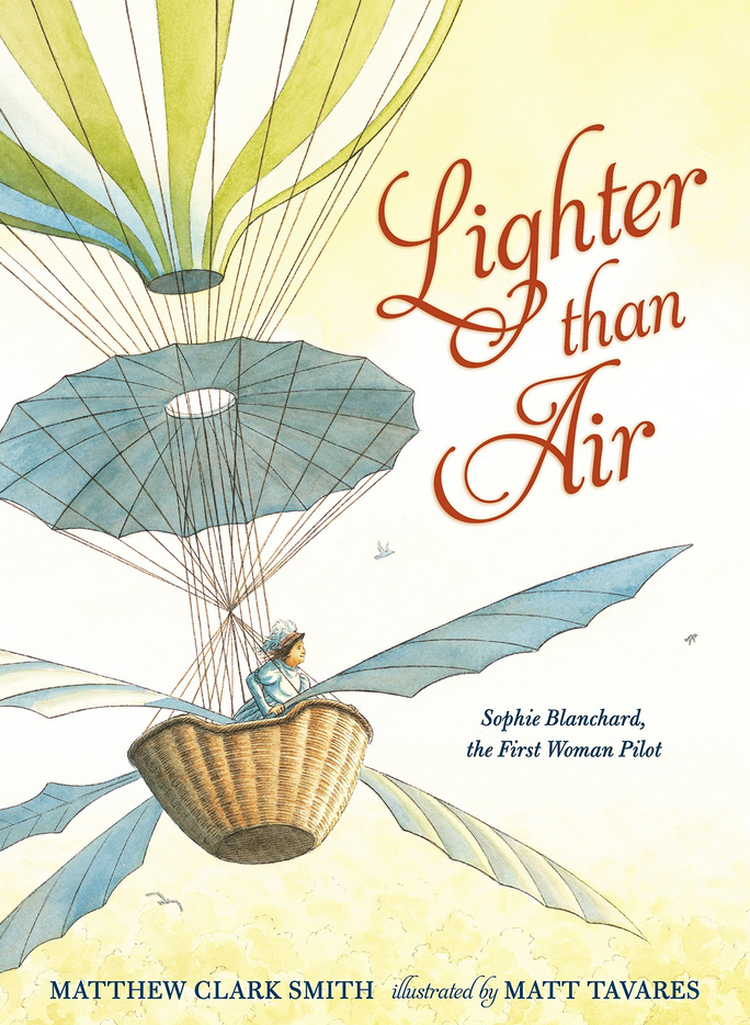 Adirondack-hot-air-balloon-festival-unicorn-A-fun-start-to-fall-at-the-Adirondack-hot-air-balloon-festival-Sophie-Blanchard-first-woman-pilot-picture-book-Matthew-Clark-Smith-illustrated-by-Matt-Tavares