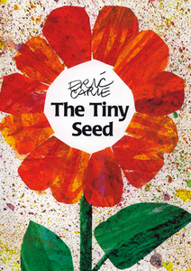 Book cover of The Tiny Seed by Eric Carle shows a flower with orange petals.