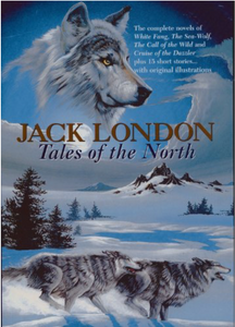 Cover of the book Jack London Tales of the North with Wolves running across snowy terrain with trees and mountains in background