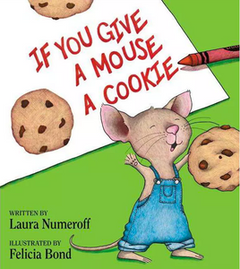 If You give a Mouse a Cookie book cover with mouse holding chocolate chip cookie