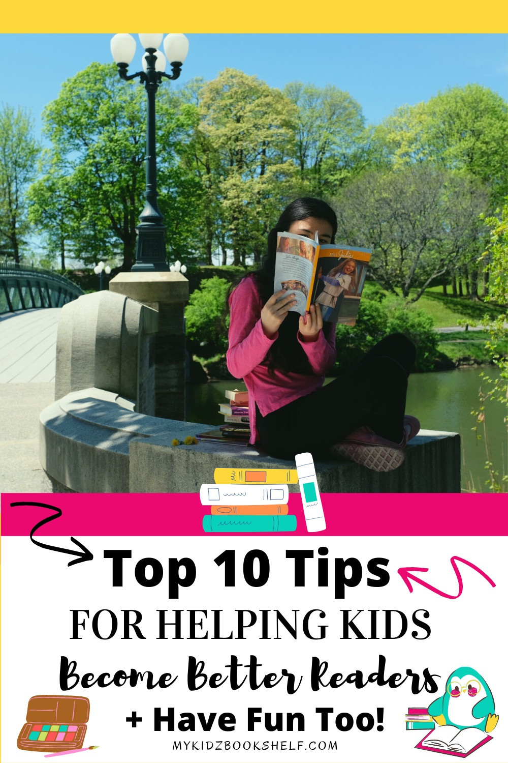 Top 10 tips for Helping Kids Become Better Readers Pinterest Pin shows girl reading a book