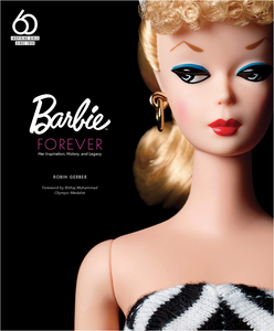Barbie Forever book cover by Robin Gerber 60 Inspiring Girls Since 1959. Book Cover has a pic of original Barbie with hoop earrings and glamorous look