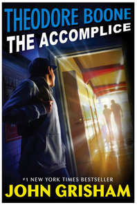 Theodore-Boone-in-the-Accomplice-by-John-Grisham