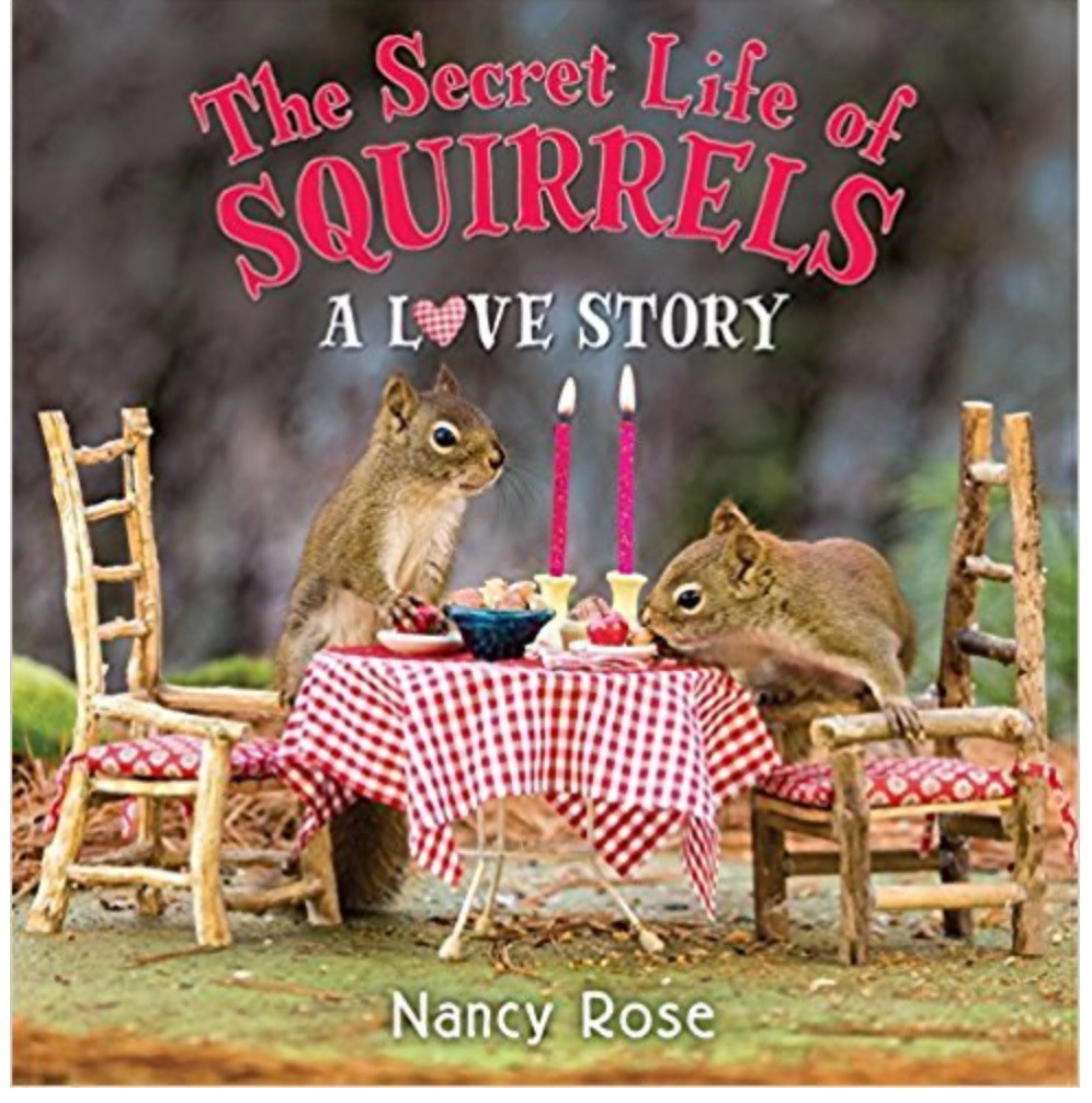 Book cover the Secret Life of Squirrels: A Love Story by Nancy Rose