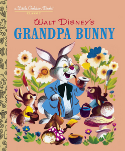 Wal Disney's Grandpa Bunny a Little Golden Book classic has illustrated Grandpa Bunny holding a pipe talking to little bunnies