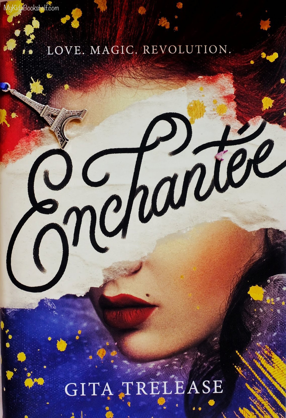 Enchantée by Gita Trelease young adult book cover Love Magic Revolution a great read for Bastille Day!