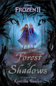 Book-Cover-image-of-Elsa-and-Anna-in-a-forest-from-the-book-Frozen-II-Forest-of-Shadows-by-Kamilla-Benko
