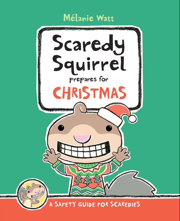 Book cover Scaredy Squirrel prepares for Christmas by Melanie Watt