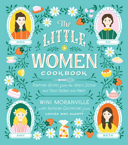 The Little Women Cookbook cover has illustrations of Meg, Beth, Amy & Joe along with pictures of teacups, lemons, flowers and strawberries on the cover
