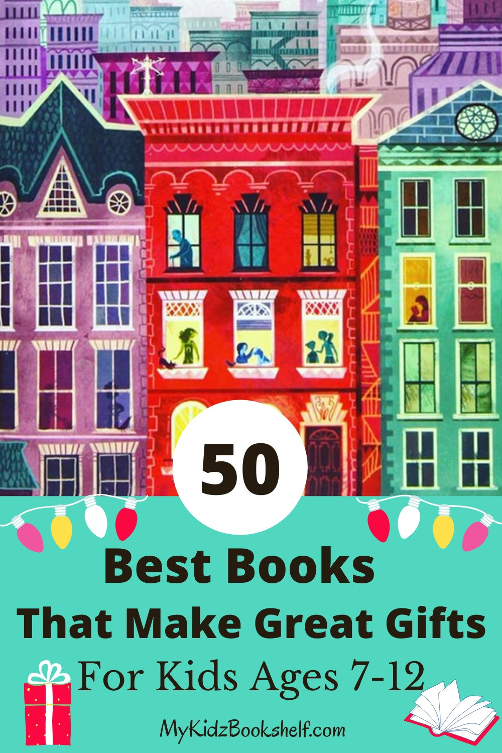 50 Best Books That Make Great Gifts for Kids Ages 7-12