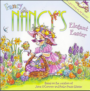 Fancy Nancy's Elegan Easter with Nancy on cover in flower garden holding an Easter basket filled with colorful eggs