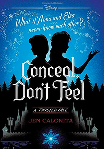 Book-cover-image-of-Conceal-Don't-Feel-A-Twisted-Tale-by-Jen-Calonita