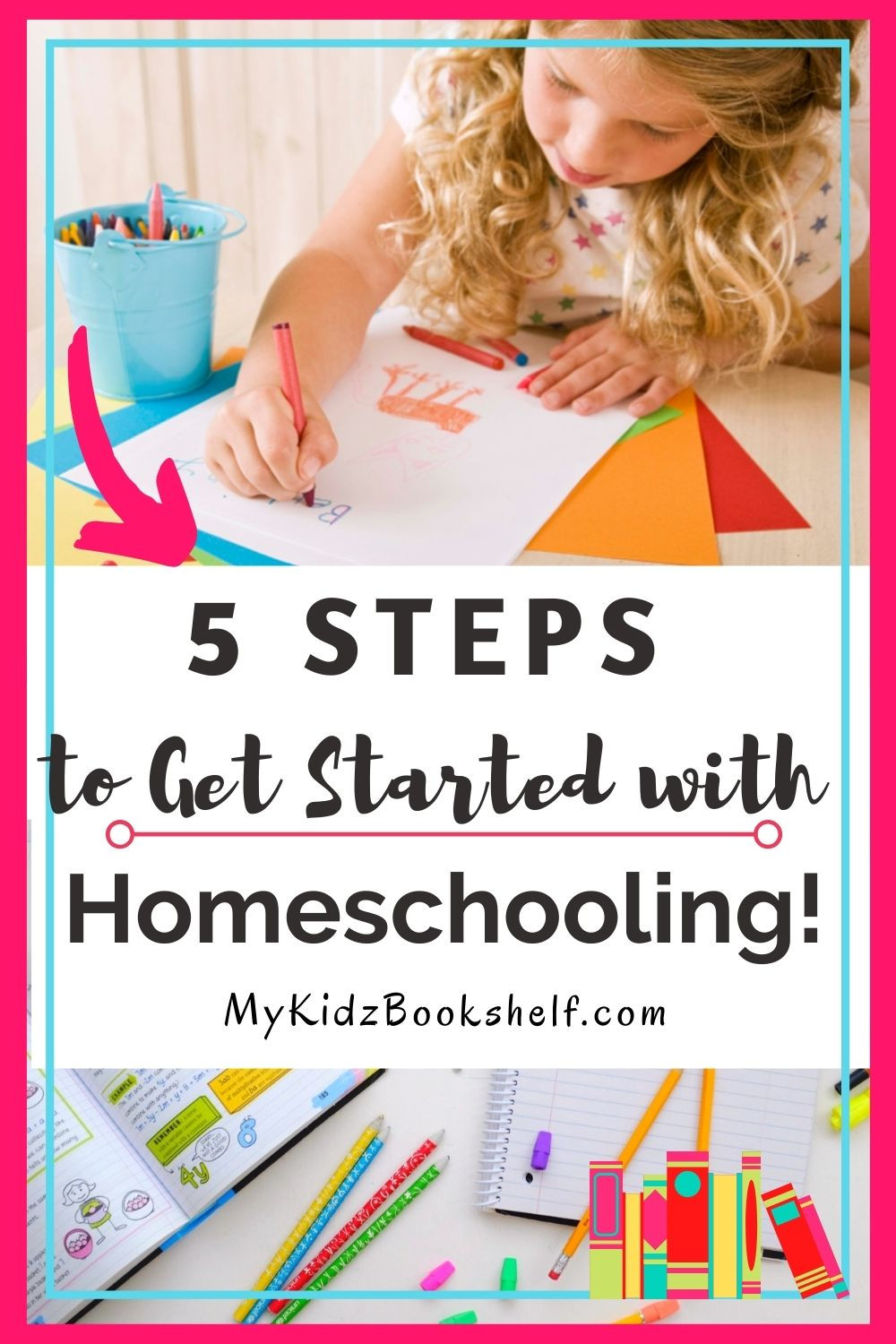 5 Steps to Get Started with Homeschooling girl drawing on paper