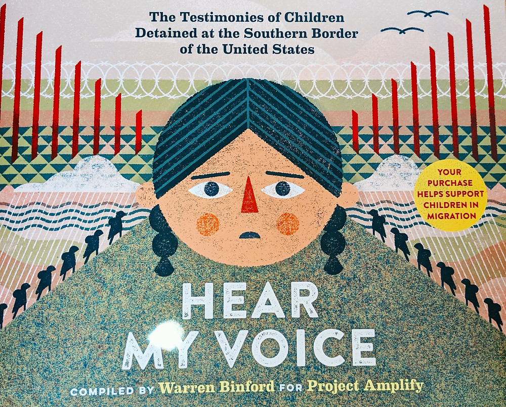 Hear My Voice picture book children detained at the Southern Border of the United States