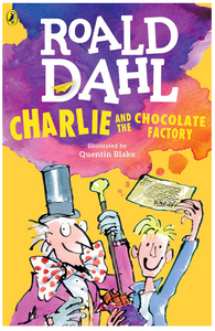 Charlie and the Chocolate Factory by Roald Dahl book cover shows illustration of Willy Wonka and Charlie holding the Golden Ticket!