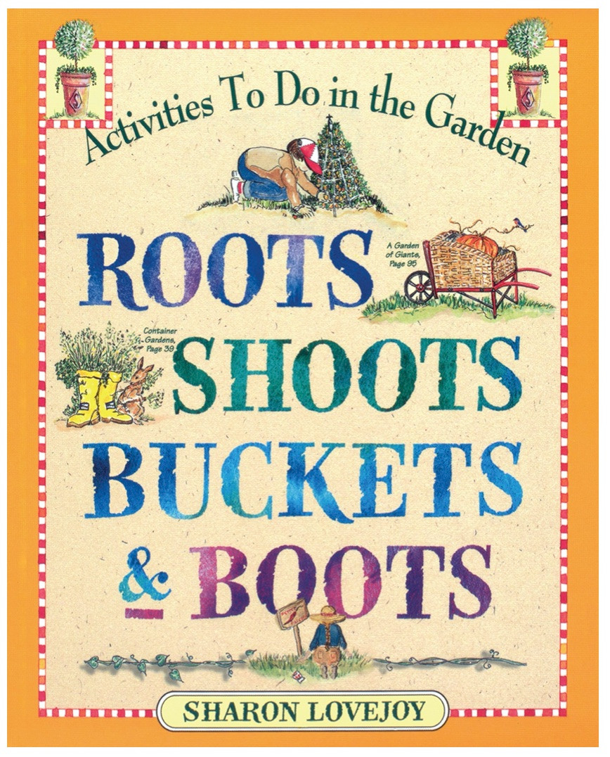 Kids garden book Roots Shoots Buckets boots book cover with kid planting and greenery on cover