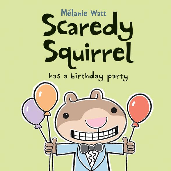 Scaredy Squirrel has a birthday party book cover by Melanie Watt