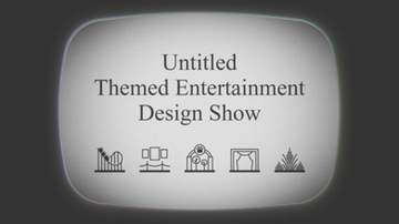 Untitled Themed Entertainment Design Show