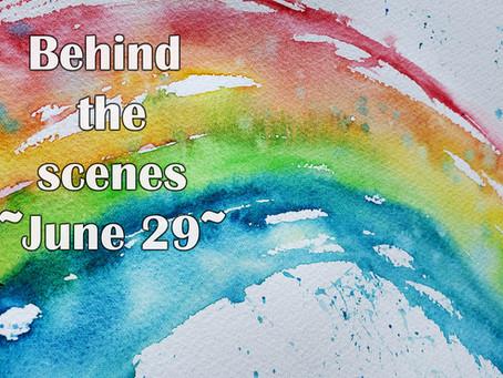 Behind the Scenes - June 29