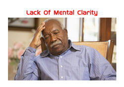 Lack of Mental Clarity
