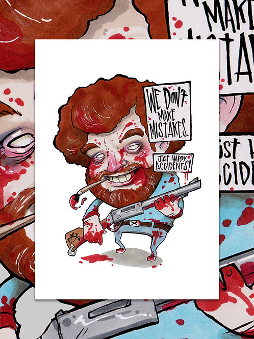 BOB ROSS (HAPPY ACCIDENTS) 12x17 Print