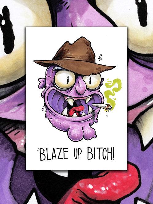 BLAZE UP BITCH 12x17 Print