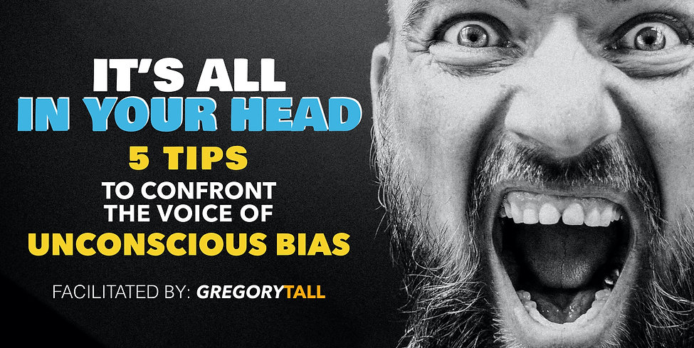 Unconscious Bias - Gregory Tall Company.