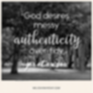 God desires messy authenticity over tidy pretense. MelissaMaimone.com