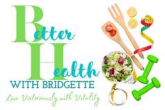 Better Health with Bridgette