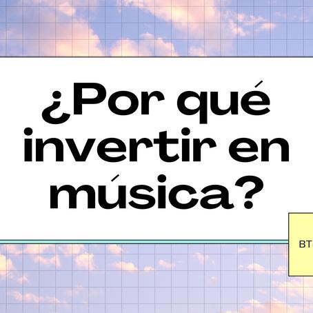 ¿Por qué invertir en música?