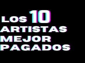 Los 10 artistas mejor pagados del mundo