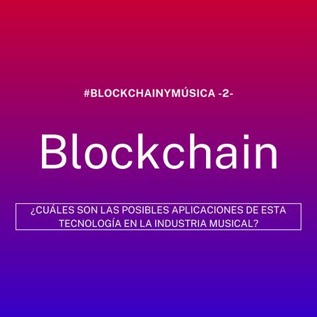 Blockchain: aplicaciones en la Industria Musical.