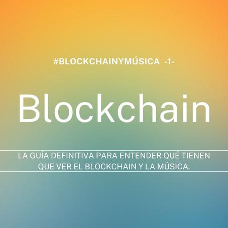 La guía definitiva para entender qué tienen que ver el blockchain y la música.