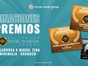 Estas son las nominaciones  de Larrosa Music Group a los Hollywood Music Awards de 2021