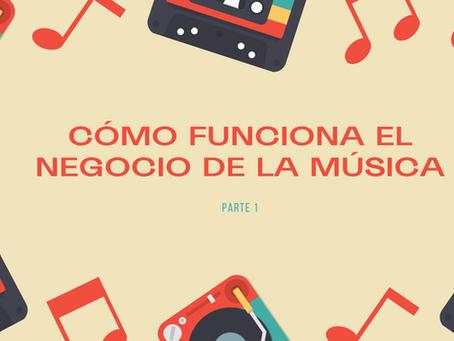 ¿Cómo funciona el negocio de la música? (1)