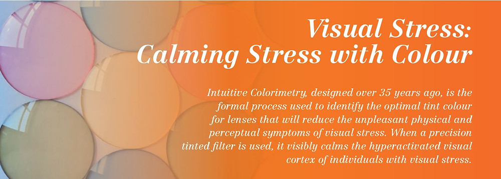 Visual Stress: Calming Stress with Colour