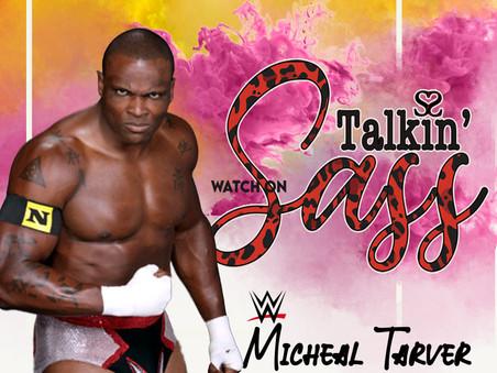Former WWE Star Michael Tarver on Talkin' Sass