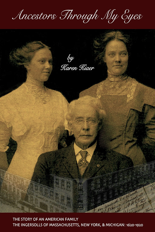 Excellent book on Ingersoll History, Ancestors Through My Eyes by Karen Kiaer