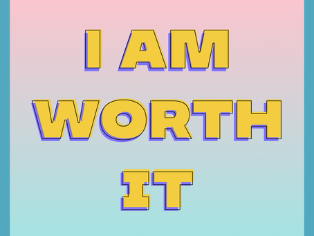 I Am Worth It (mantras for the rest of us)