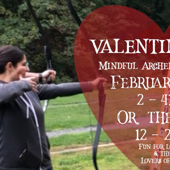 Valentine's Mindful Archery Workshops- 2 Workshops to choose from February 14 & 15