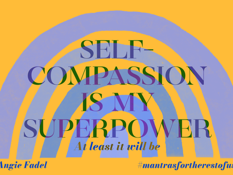 Self-compassion Is My Superpower