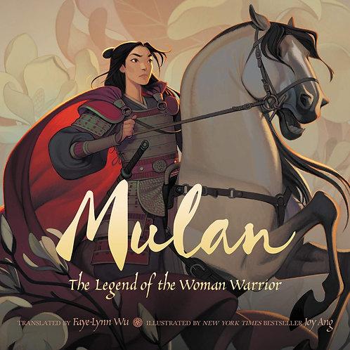 Mulan: The Legend of the Woman Warrior by  Faye-Lynn Wu